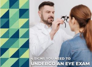 4 Signs You Need to Undergo an Eye Exam